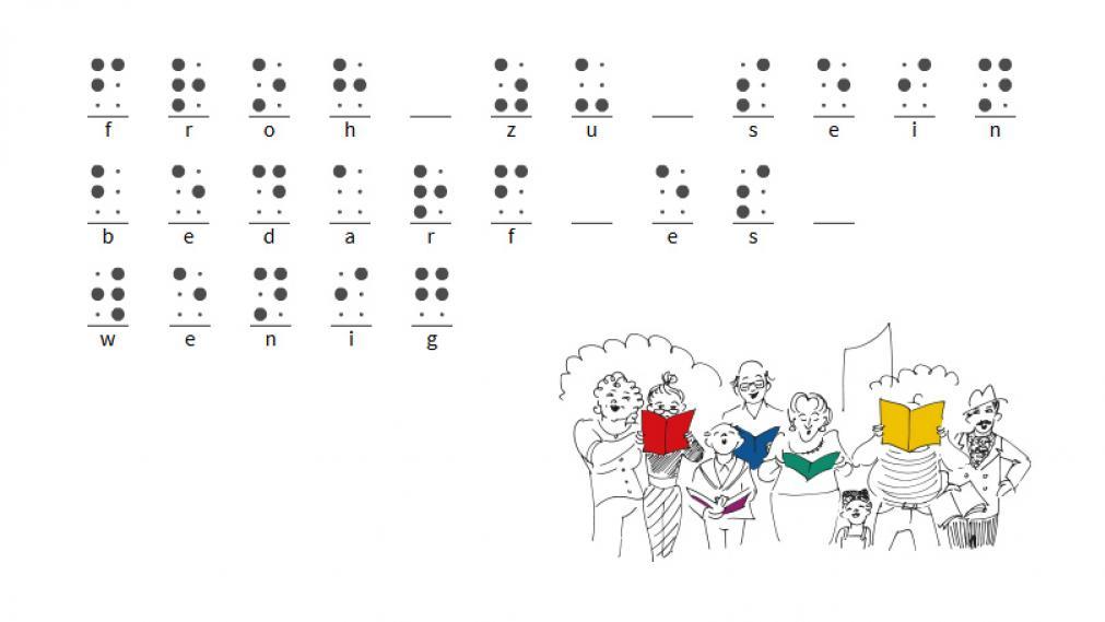 """""""Froh zu sein bedarf es wenig"""" in symbolisch in Braille gesetzt zusammen mit dem Logo des Bürgersingens"""