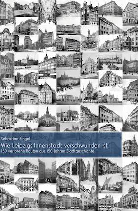 Buchtitel Sebastian Ringel Wie Leipzigs Innenstadt verschwunden ist